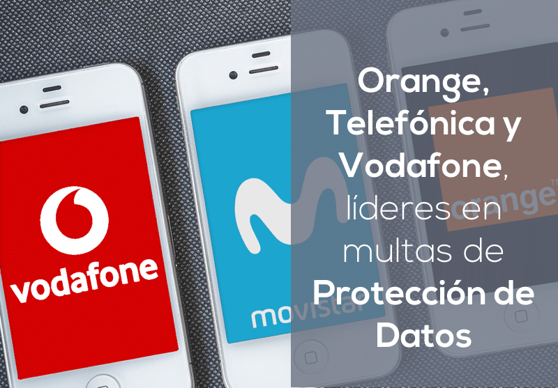 multas telefonica, orange y vodafone en proteccion de datos