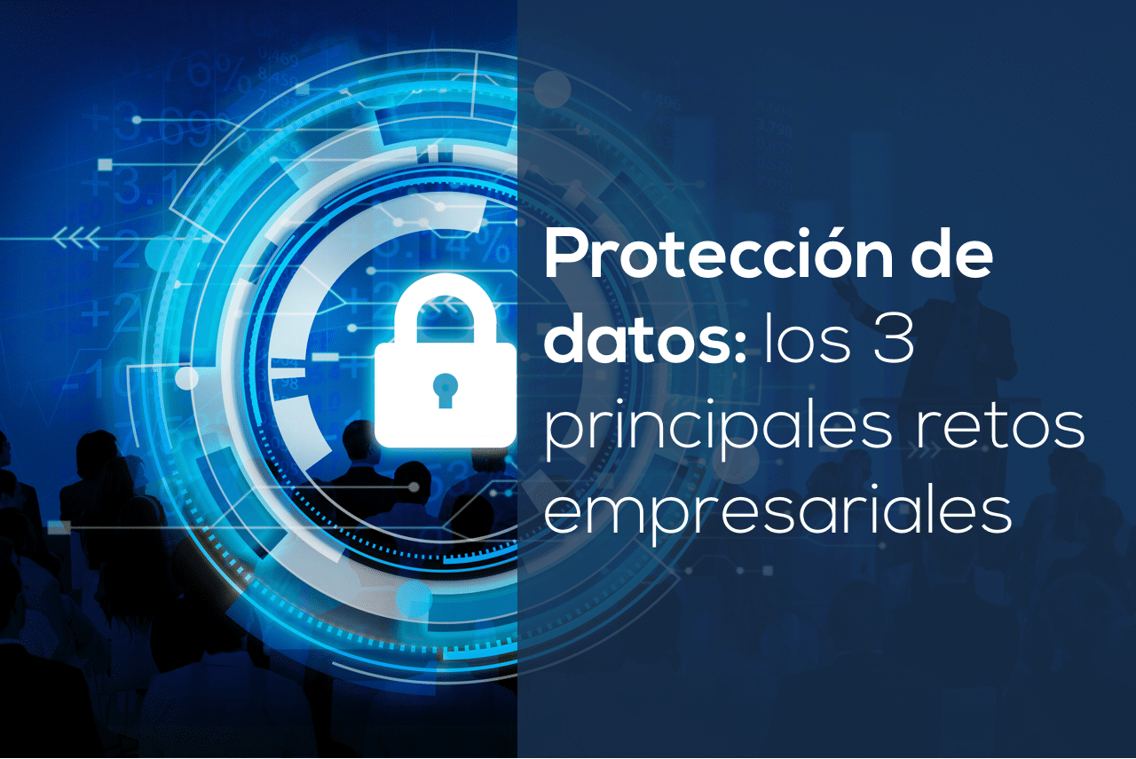 proteccion de datos retos empresariales