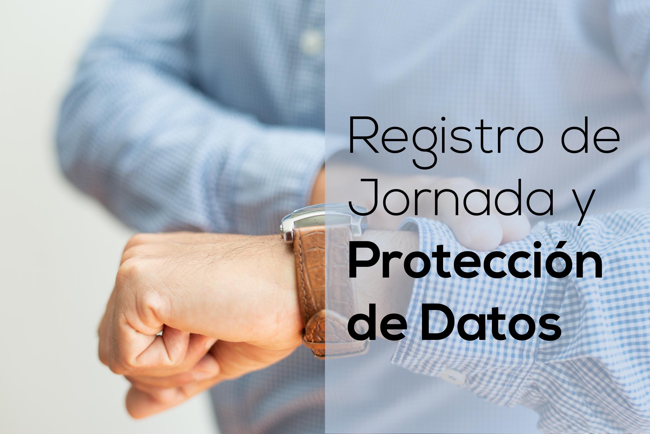 registro de jornada y protección de datos