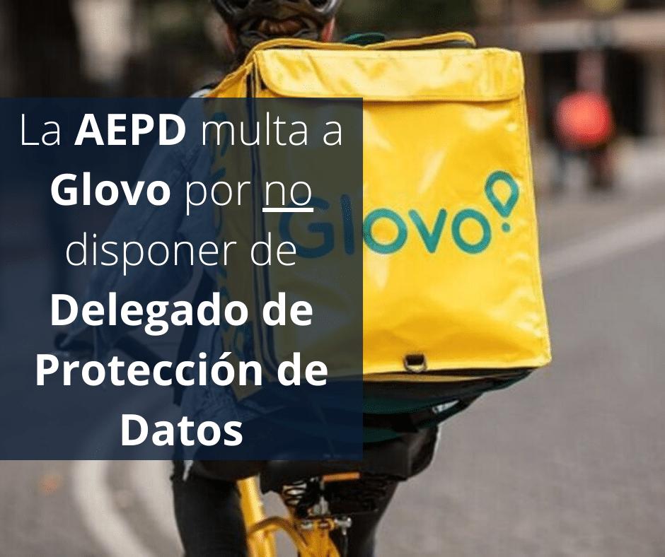 La AEPD multa a Glovo por no disponer de Delegado de Protección de Datos