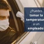 tomar la temperatura a un empleado covid 19