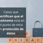 Casos que certifican que el autónomo está en el punto de mira en protección de datos
